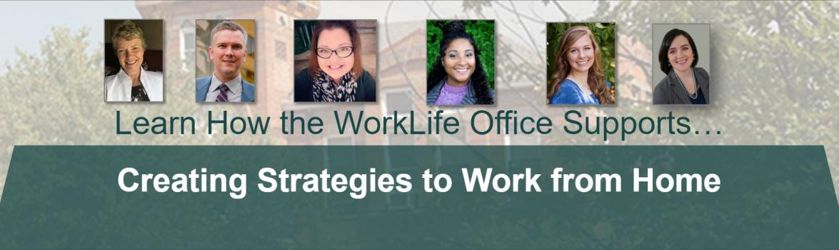 Learn How the WorkLife Office Supports...